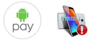Не работает Android Pay на Meizu